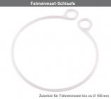 Fahnenmast-Schlaufe Fahnenzubehör für Masten bis Ø 100 mm