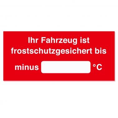 Serviceaufkleber Fahrzeug frostschutzgesichert bis Minus °C