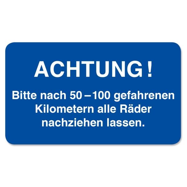 Kundendienst-Etikett bitte nach 50-100 km Räder nachziehen in Spenderbox